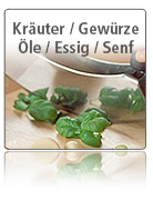 Kräuter/Gewürze/Öle/Essig/Senf